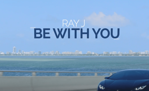 ray j be with you