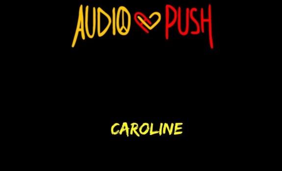 audio push caroline remix