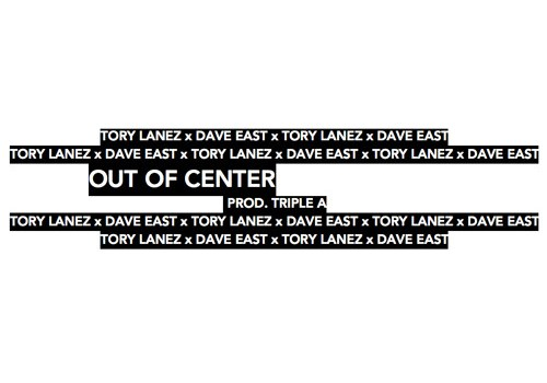 Tory Lanez Dave East Out of Center