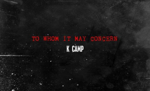 K Camp To Whom It May Concern