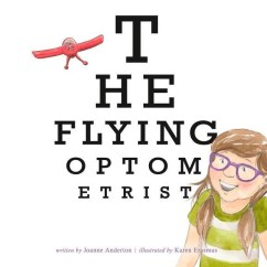 The Flying Optometrist by Joanne Anderton published by The National Library of Australia