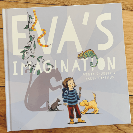 Front cover of 'Eva's Imagination' a children's book illustrated by Karen Erasmus and written by Wenda Shurety