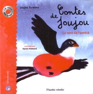Contes de Joujou, Joujou Turenne, Les Éditions Planète rebelle, 2010 ISBN: 978-2-923735-12-2