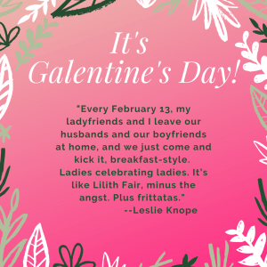 Galentines Day, The Perfect Way for Me to Celebrate Galentine's Day, Karen Hugg, https://karenhugg.com/2020/02/13/galentines-day/ #GalentinesDay #LeslieKnope #WaverlyFitzgerald #books #writing #Seattle #literary #memorial #friendship #inspiration
