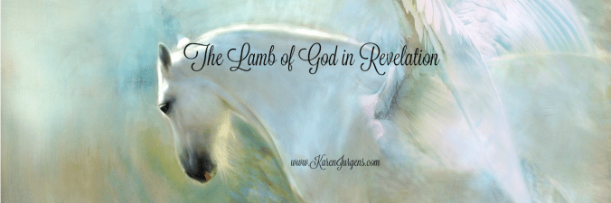 The Lamb of God in Revelation by Karen Jurgens