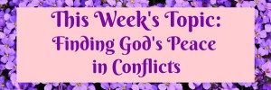 The Fruit of the Spirit Bible Study Week 21: Peace in Conflicts by Karen Jurgens