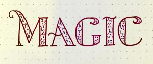 the word Magic hand lettered