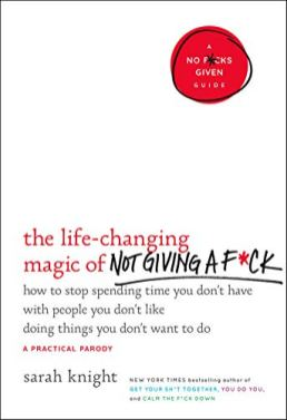 The life-changing magic of Not Giving a f*ck book
