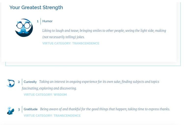 List of strengths: Humour, Curiosity, and Gratitude