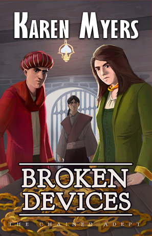 Image of Broken Devices, book 3 of The Chained Adept fantasy series by Karen Myers