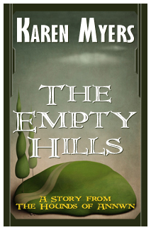 Image of The Empty Hills, a short story from The Hounds of Annwn fantasy series by Karen Myers
