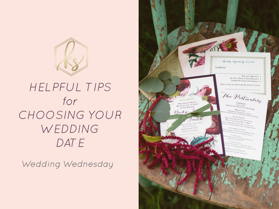 Helpful Tips for Choosing Your Wedding Date
