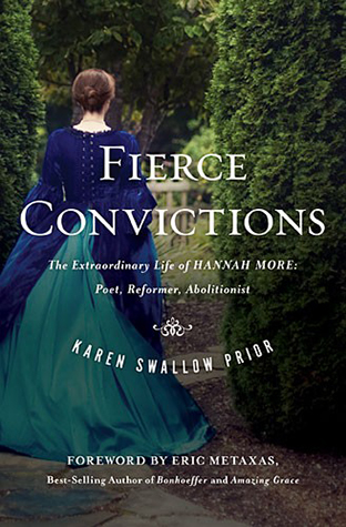 Fierce Convictions: The Extraordinary Life of Hannah More- Poet, Reformer, Abolitionist book by Karen Swallow Prior