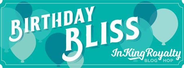 birthday bliss inKing royalty blog hop