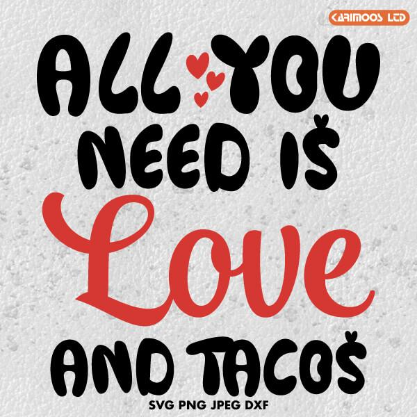 All you need is love and tacos SVG | Karimoos