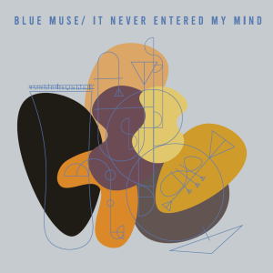 Blue Muse CD Cover - It Never Entered My Mind