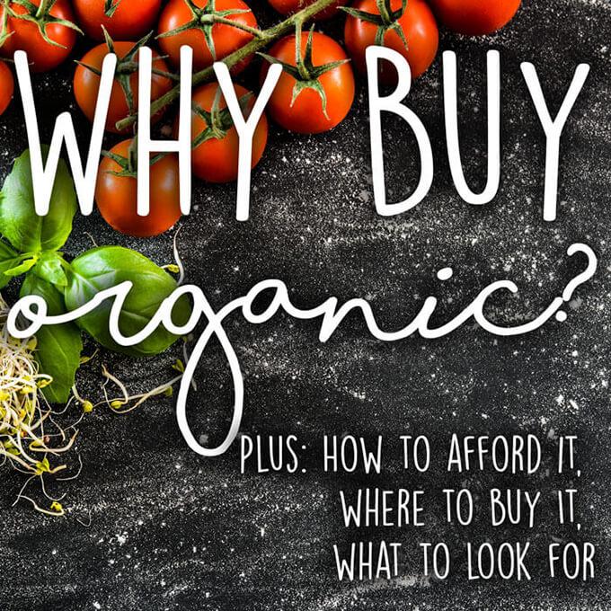 Why buy organic foods?