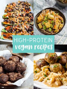 High-Protein Vegan Recipes including breakfast, lunch, dinner, snacks and desserts!