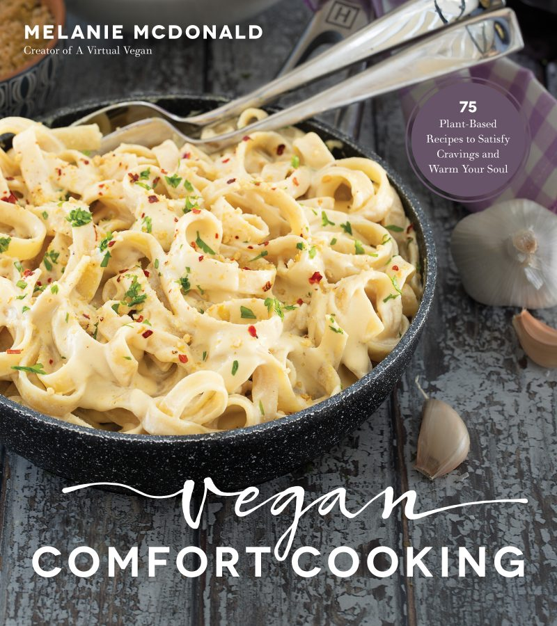 The cover image of Vegan Comfort Cooking by Melanie Cover