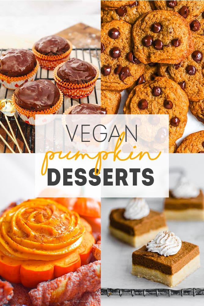 32 delicious vegan pumpkin dessert recipes. Top left: chocolate pumpkin cupcakes. Top right: chocolate chip pumpkin cookies. Bottom left: pumpkin pie dip. Bottom right: pumpkin pie bars