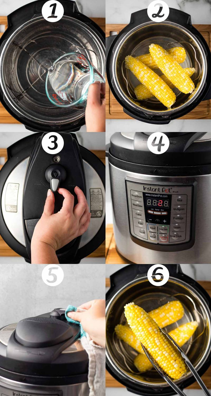 A step by step collage with 6 photos - first image shows water being poured into an Instant Pot, second shows corn being placed on trivet, third shows the pot seal being set to sealing, fourth shows timer set at 2 minutes, fifth shows pot being Quick Released after cooking, sixth shows tongs holding up a cooked corn on the cob.