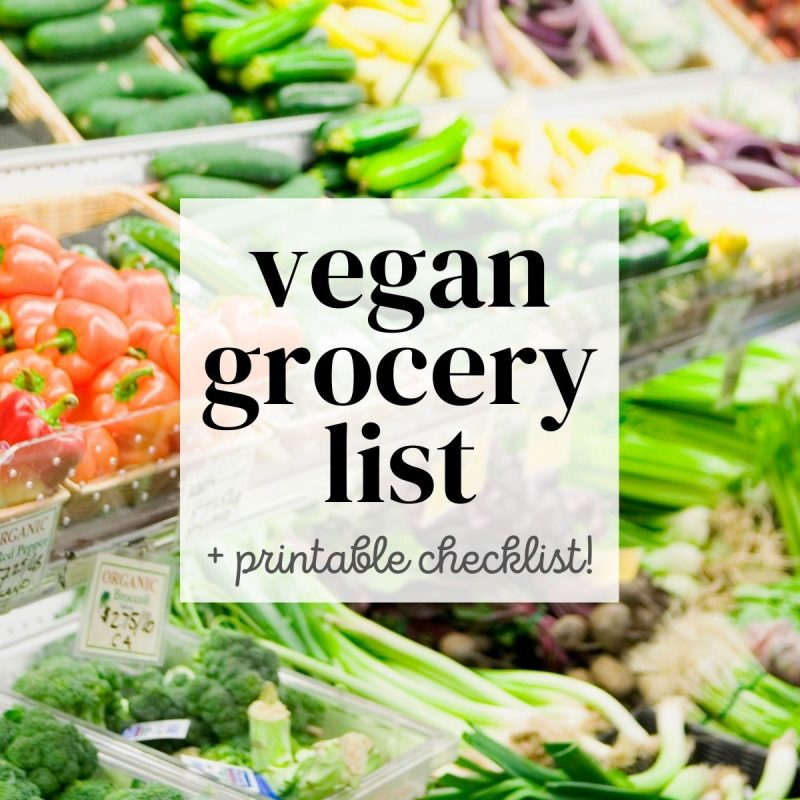"A photo of the produce section of the grocery store with a text overlay reading: ""Vegan Grocery List + printable checklist!"""