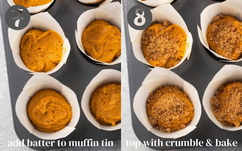 Collage with process steps. 7) Add pumpkin muffin batter to muffin tin. 8) Top with crumble and bake.