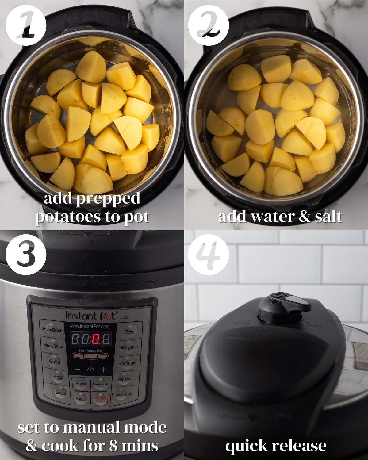 A collage of steps 1-4. 1) Add prepped potatoes to pot. 2) Add water and salt. 3) Set to manual mode for 8 minutes. 4) Quick release.