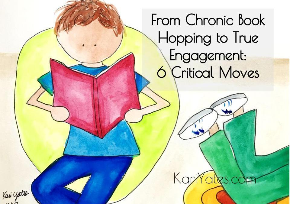 From Chronic Book Hopping to True Engagement – 6 Critical Moves