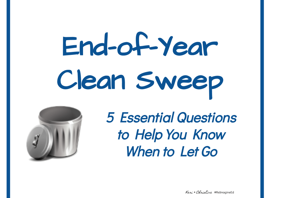 End-of-Year Clean Sweep: 5 Essential Questions to Help You Know When to Let Go