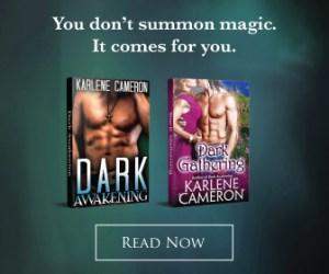 Dark Awakening and Dark Gathering by Karlene Cameron