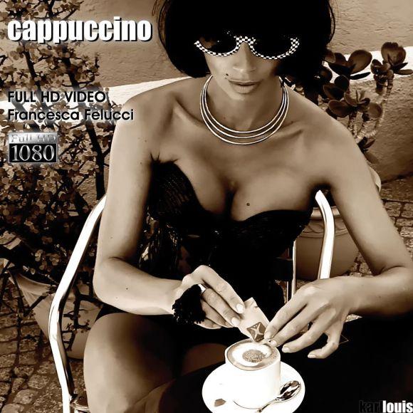 Francesca Felucci - Cappuccino FULL HD