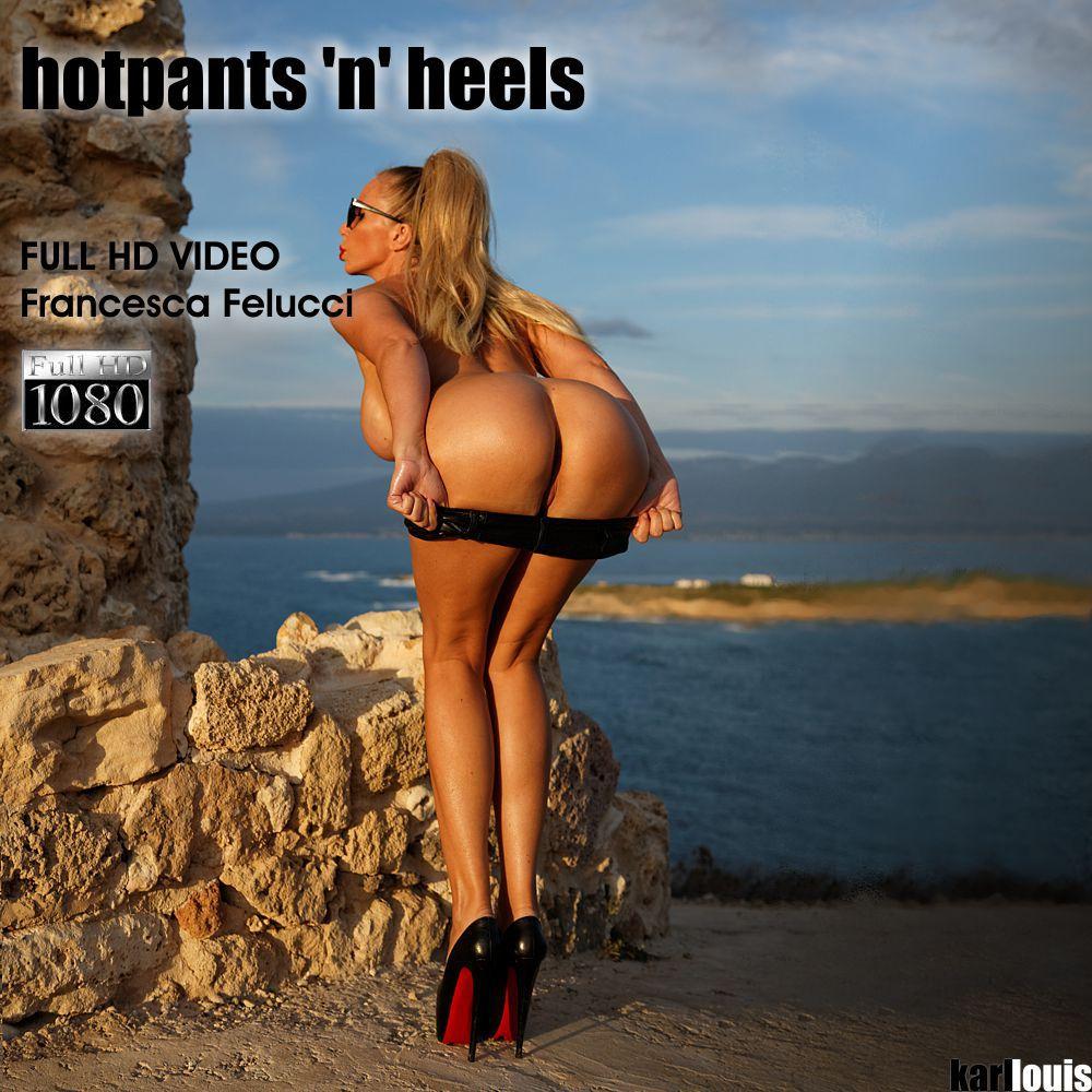 Francesca Felucci - Hotpants'n'Heels