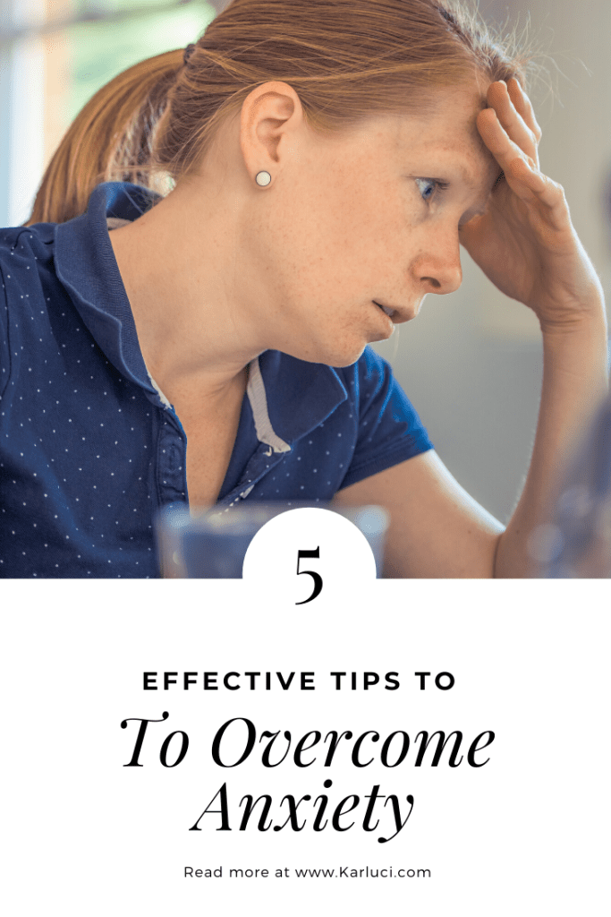 Effective Tips to Overcome Anxiety : How to deal with Anxiety