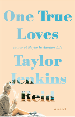 Review – One True Loves  by Taylor Jenkins Reid