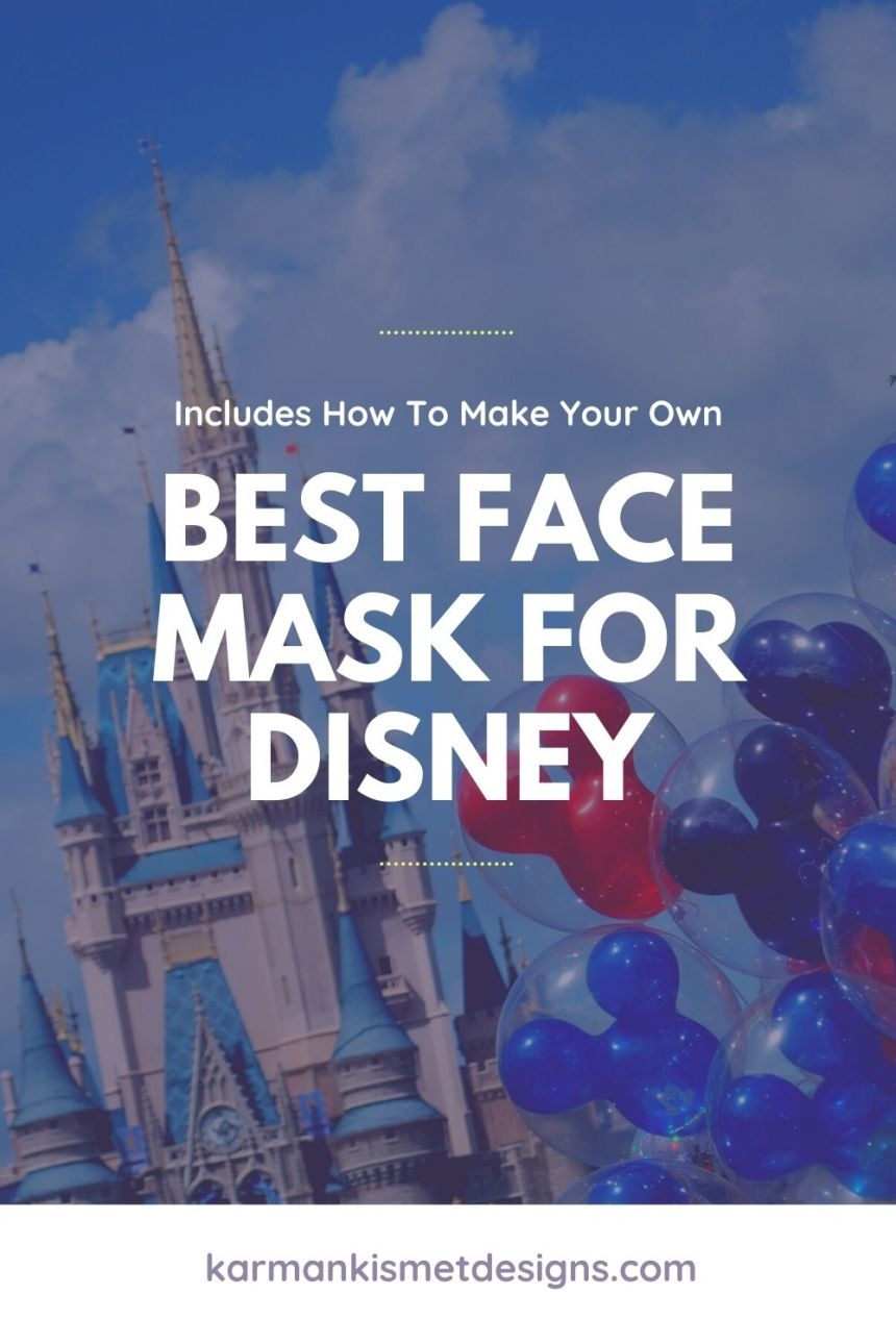 Best face mask for Disney Trip