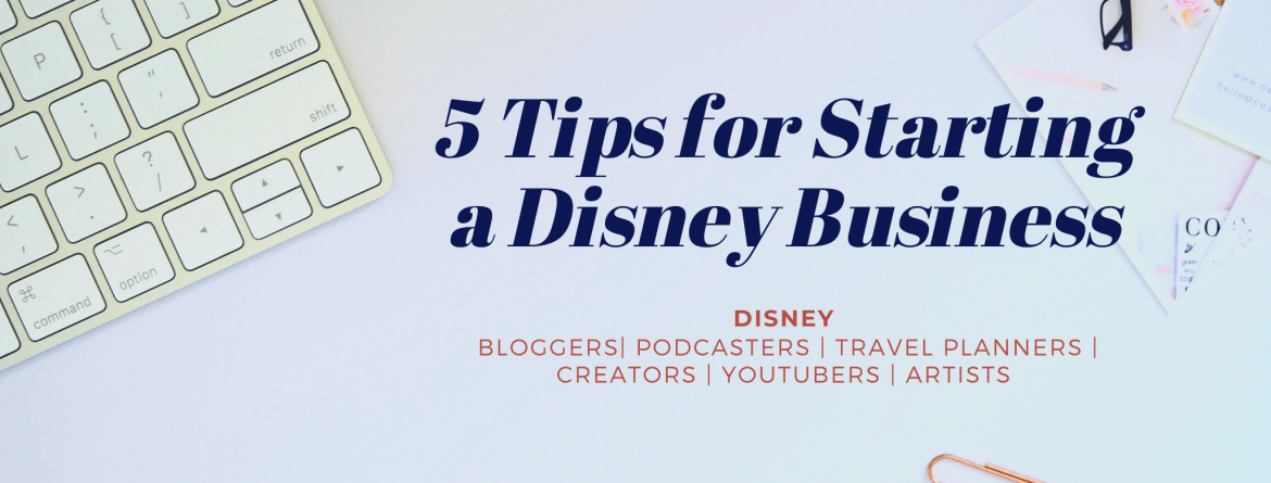 Tips to Start a Disney Business