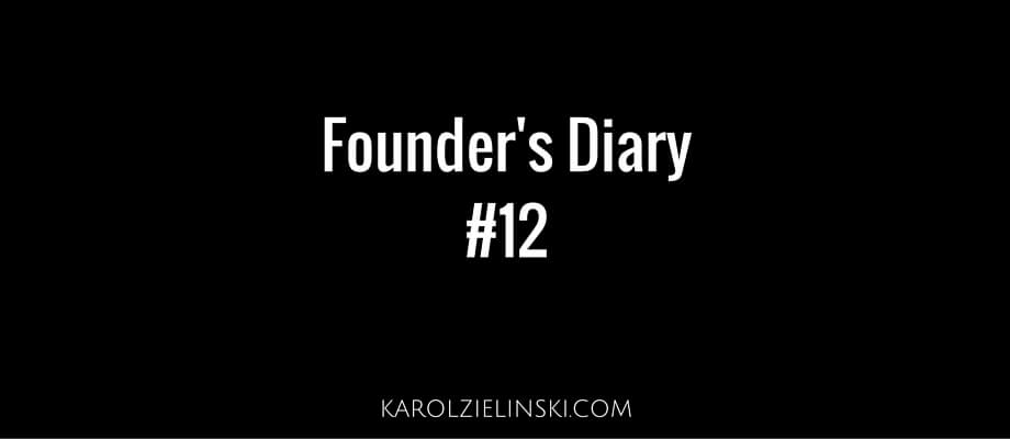 Founder's Diary #12 – A little bit of everything