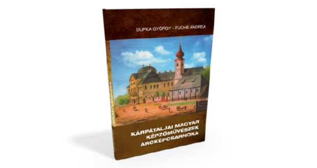 Könyvajánló: Kárpátaljai magyar képzőművészek arcképcsarnoka