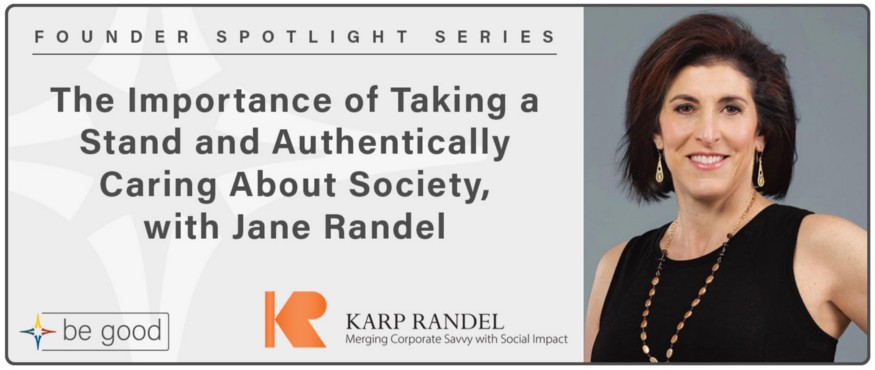 The Importance of Taking a Stand and Authentically Caring About Society, with Jane Randel