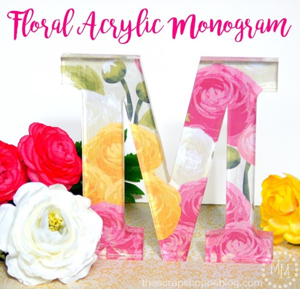 The Scrape Shoppe Floral Acrylic Monogram