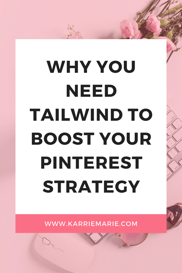 Why You Need Tailwind to Boost your Pinterest Strategy