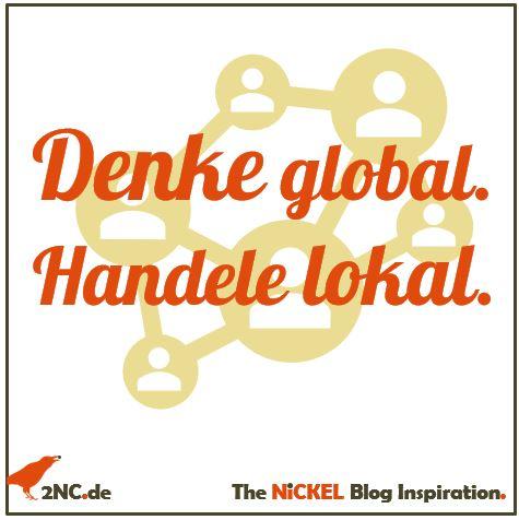 Denke global, handele lokal © Sylvia NiCKEL