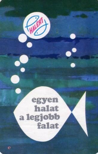 HALÉRT (egyen halat, a legjobb falat) - 1973
