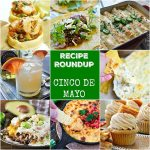 Recipe Roundup: Cinco de Mayo - Karyl's Kulinary Krusade