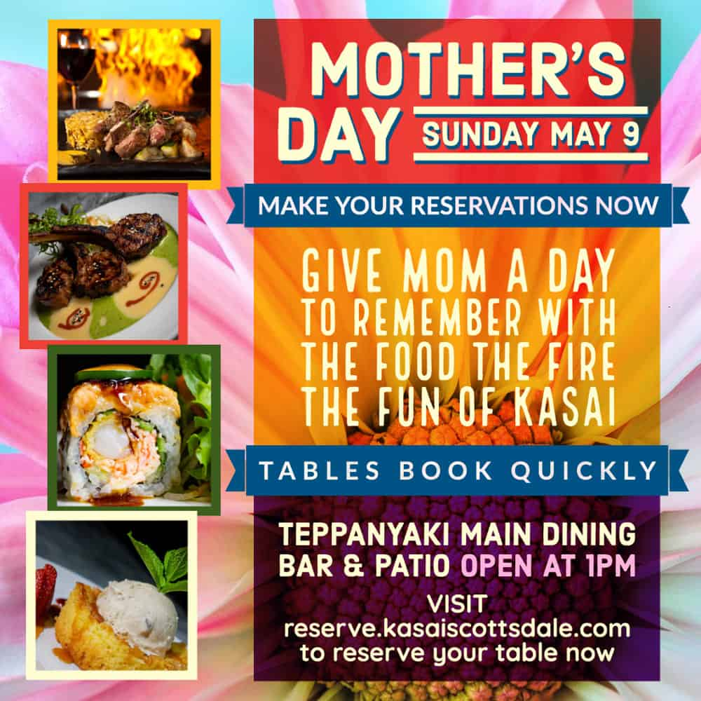 Mother's Day 2021 at Kasai Scottsdale - Food Fire Fun
