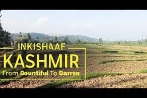 Kashmir- From Bountiful To Barren