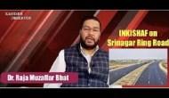 INKISHAF on Srinagar Ring Road