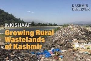 Growing Rural Wastelands of Kashmir
