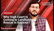 Why High Court Is Coming to Landholders' Rescue in Kashmir?